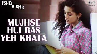 Mujhse Hui Bas Yeh Khata (Sad) - Ishq Vishk - Shahid Kapoor, Amrita Rao