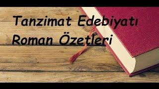 Tanzimat Dönemi Edebiyatı Roman Özetleri LYS, ÖABT, AÖF