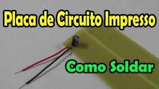 Placa de circuito impresso - como soldar componentes