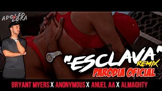 Bryant Myers Ft. Anonimus, Almighty Y Anuel AA - Esclava (Official Parodia) | Adolfo Lora