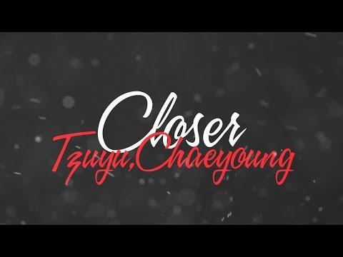 CLOSER// CHAEYOUNG//TZUYU