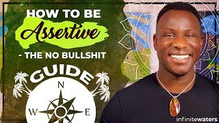 How to Be Assertive - The No Bullshit Guide!