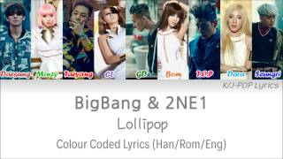 Bigbang & 2NE1 (빅뱅 & 투애니원) - Lollipop Colour Coded Lyrics (Han/Rom/Eng)