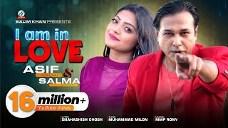 Asif, Salma - I Am In Love | আই এম ইন লাভ্ | Bangla New Music Video 2018