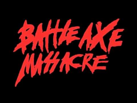 Battle Axe Massacre - Die Trying