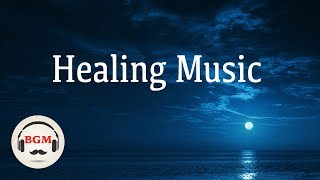 Healing Music - Relaxing Music For Sleep, Work, Study - Background Instrumental Music