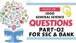 📌📌1000 General Science GK Question Part-02