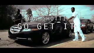 Don Shotti-Go Get It (Official Video) Filmed by FAME