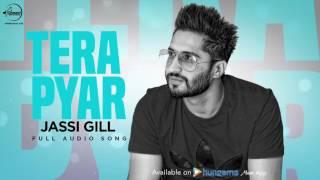 Tera+Pyar+%28+Full+Audio+Song+%29+%7C+Jassi+Gill+%7C+Punjabi+Song+Collection+%7C+Speed+Classic+Hitz