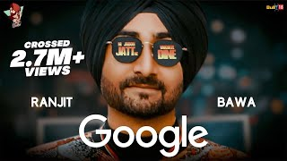 Ranjit Bawa: GOOGLE  | Jassi X | Kabal Saroopwali  | Dhiman Productions | Latest Punjabi Song 2017
