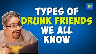 ScoopWhoop: Types Of Drunk Friends We All know
