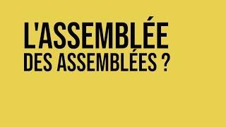 Assemblée Des Assemblées à St Nazaire : Comment ça Marche ?