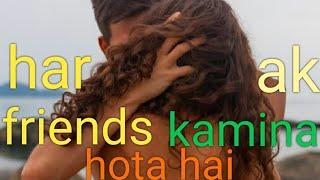 har ek friend kamina hota hai shyam je same vines feat babu patel