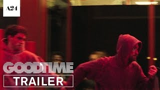 good time official trailer hd a24