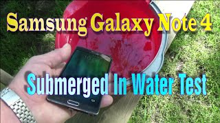 Samsung Galaxy Note 4: V1, 7 seconds completely submerged in Water Test