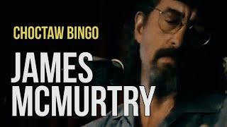 "James McMurtry ""Choctaw Bingo"""
