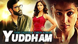 Yuddham (2017) New Released Full Hindi Dubbed Movie | Yami Gautam, Tarun | 2017 South Dubbed Movie