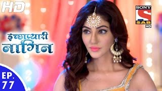 Icchapyaari Naagin - इच्छाप्यारी नागिन - Episode 77 - 11th January, 2017