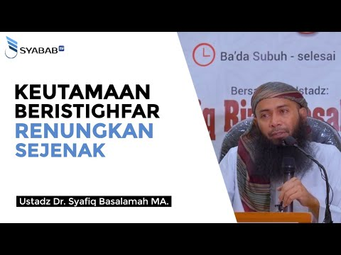 Download Keutamaan Istighfar Ustadz Syafiq Basalamah free