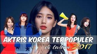 12 Aktris Korea Terpopuler di Dunia | 2017