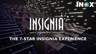 First Time At Insignia - INOX's Signature Experience