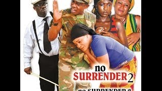 No Surrender 2 - Latest Nollywood Movies