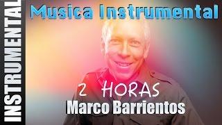 Musica Instrumental Para Orar - Marco Barrientos