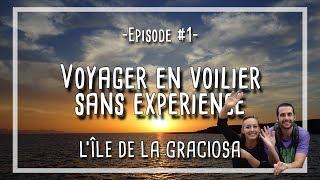 VOYAGE EN VOILIER EP#1 (TRANSATLANTIQUE)  - LA GRACIOSA