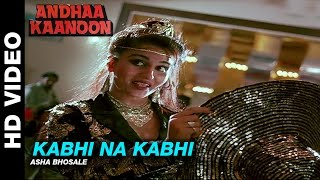 Kabhi Na Kabhi - Andha Kanoon   Asha Bhosle   Rajinikanth, Hema Malini & Reena Roy.