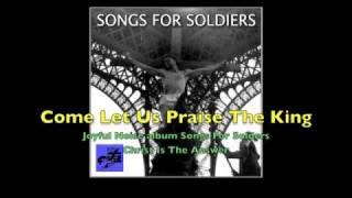 Come Let Us Praise The King - Joyful Noise
