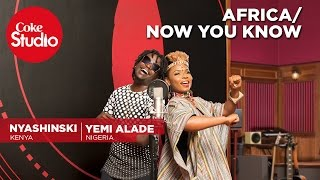 Yemi Alade & Nyashinski: Africa/Now You Know - Coke Studio Africa