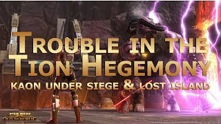 SWTOR: Trouble in the Tion Hegemony - Kaon Under Siege & Lost Island Flashpoints