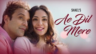 Shael's Ae Dil Mere/Official Music Video(((Shael Official)))