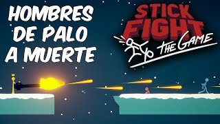 HOMBRES DE PALO MASACRE! Stick Fight: The Game en Español - GOTH