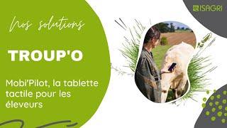 ISALAIT mobi'Pilot - La tablette tactile pour les éleveurs