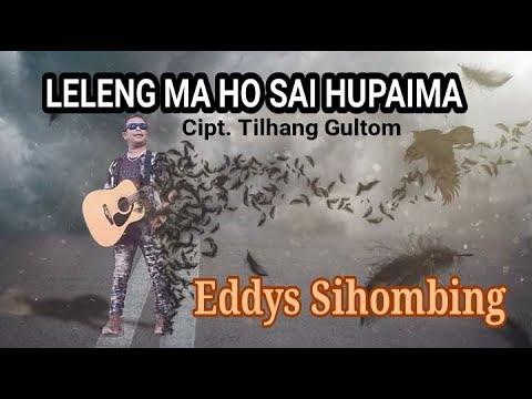 Leleng Ma Ho Sai Hupaima Cover Eddys Sihombing Lagu Batak Nostalgia Lagu Batak Populer