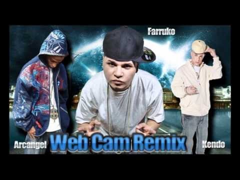 Web Cam Farruko Ft Arcangel & Kendo Kaponi