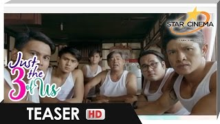 Teaser | 'Just The 3 Of Us' New Scenes | Star Cinema