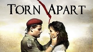 Torn Apart - Complete Movie