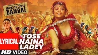 TOSE NAINA LADEY Lyrical  Video Song | BABUJI EK TICKET BAMBAI | Rajpal Yadav,Bharti Sharma