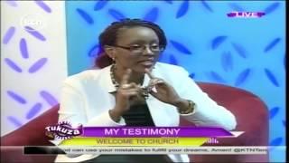TUKUZA: My Testimony with Janet Wambui Muiruri(Part 1), 9/10/18