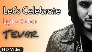 Let's Celebrate Official Lyrics Video | Tevar | Arjun Kapoor, Sonakshi Sinha, Imran Khan