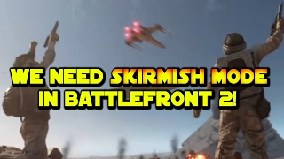 Why Skirmish (Instant Action) NEEDS to be in EA's Star Wars Battlefront 2