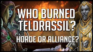 WHO BURNED DOWN TELDRASSIL? The Horde or the Alliance? | WoW Battle for Azeroth