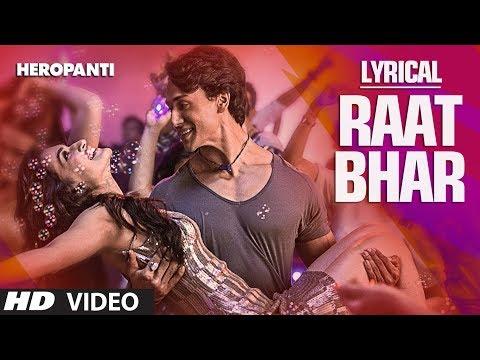 Xxx Mp4 Heropanti Raat Bhar Full Song With Lyrics Tiger Shroff Arijit Singh Shreya Ghoshal 3gp Sex