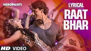 Heropanti : Raat Bhar Full Song with Lyrics | Tiger Shroff | Arijit Singh, Shreya Ghoshal