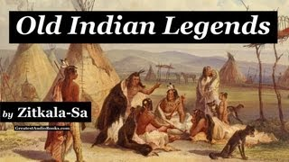 OLD INDIAN LEGENDS by Zitkala-Sa - FULL AudioBook   Greatest Audio Books