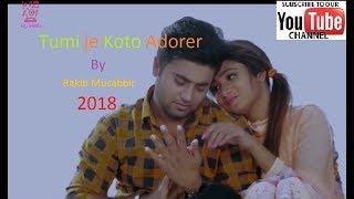 Tumi je Koto Adorer- Rakib Musabbir- 2018 New Music Video (My Media) Full HD 1080p