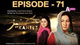 Kaneez - Episode 71 |  A Plus