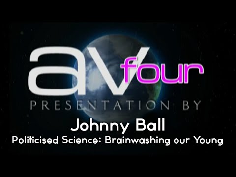AV4 - Johnny Ball - Politicised Science   Brainwashing our Young